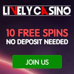 Lively Casino 10 gratis spins   £200 free bonus   30 free spins