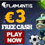 Flamantis Casino 3€ free cash bonus & 15 no deposit free spins
