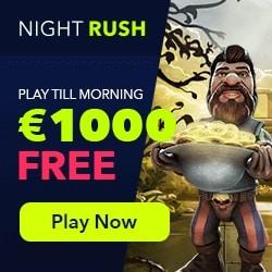 Night Rush Casino   €1000 welcome bonus + 150 free spins on slot machines