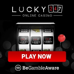 Lucky 247 Casino (UK) £500 welcome bonus and 50 free spins extra