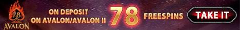 78 free spins on AVALON or Gladiator slot