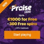 Praise Casino Review 300 free spins + €6,000 high roller bonus